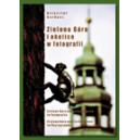 Zielona Góra i okolice w fotografii. Album